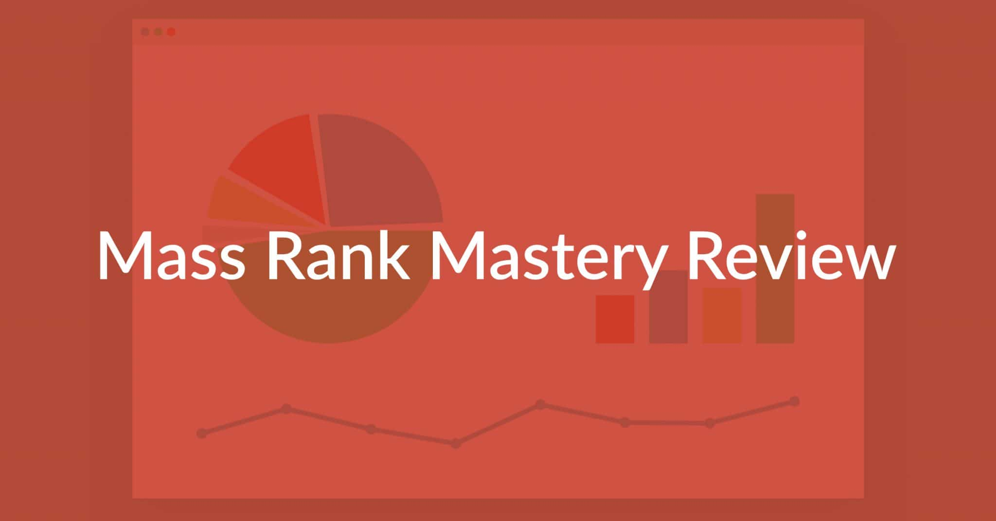 Mass Rank Mastery Review: In-Depth And Brutally Honest!