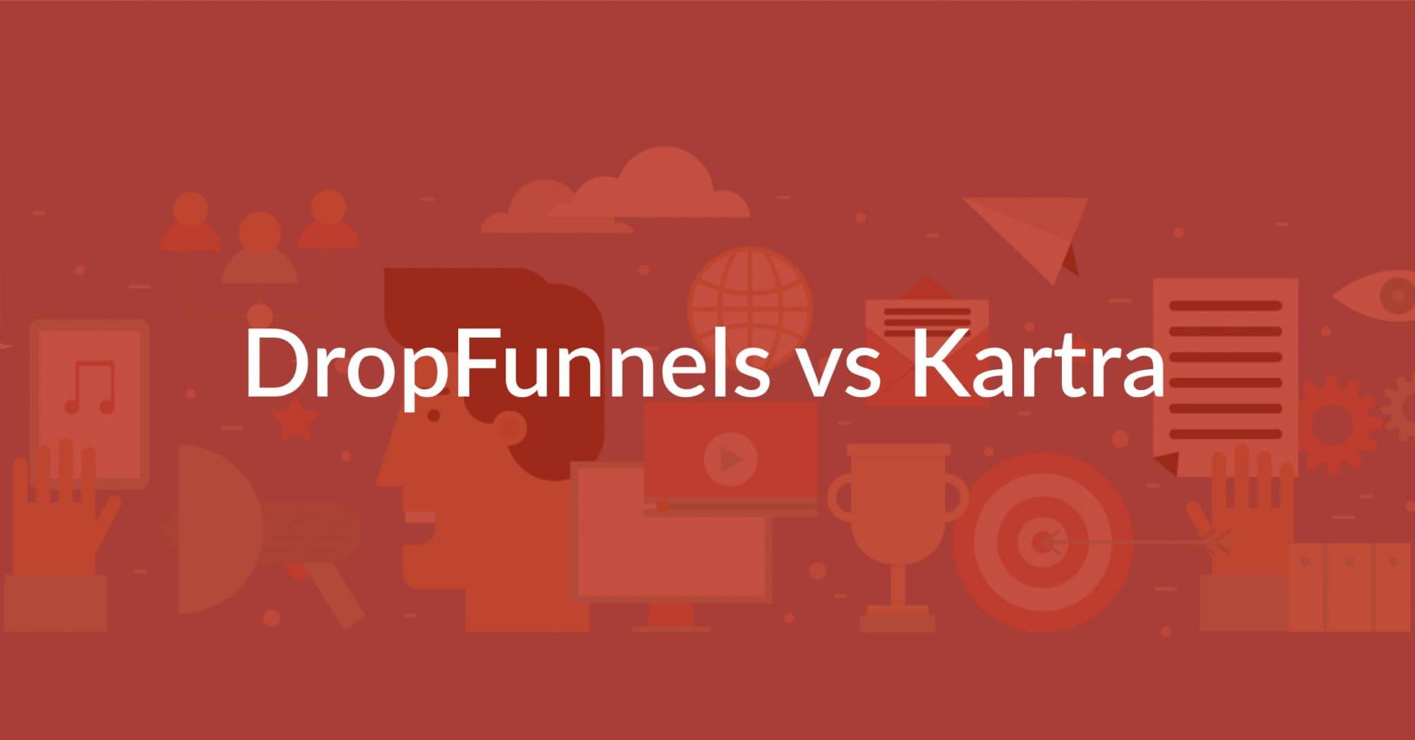 DropFunnels vs Kartra: One CLEARLY Takes The Crown!