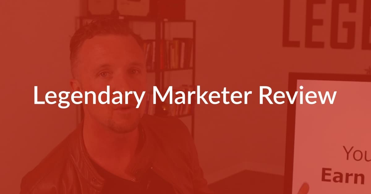 Legendary Marketer Review: Read This Before Signing Up!