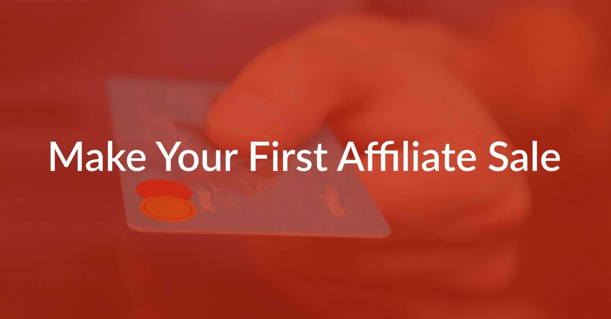 How To Make Your First Affiliate Sale (Without An Audience!)