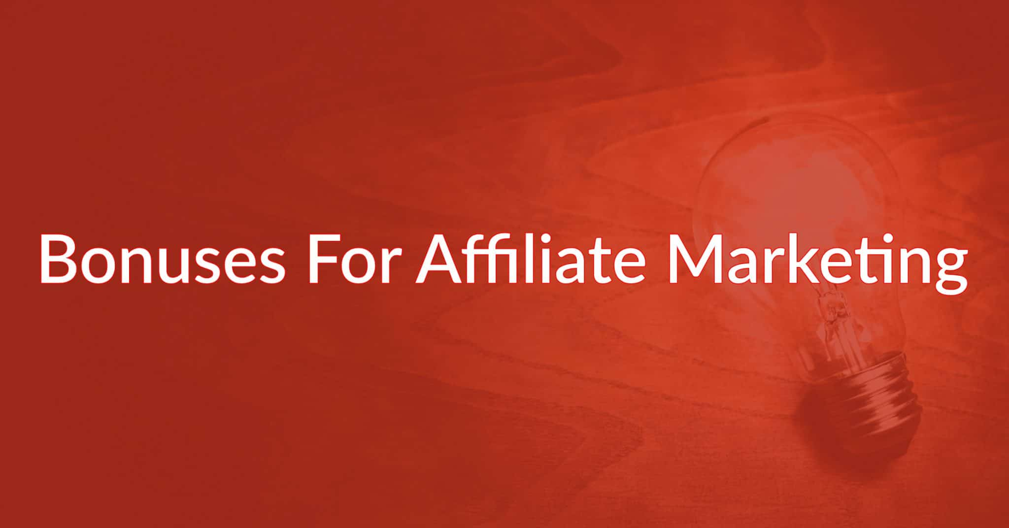 How To Increase Your Affiliate Sales By Offering Bonuses