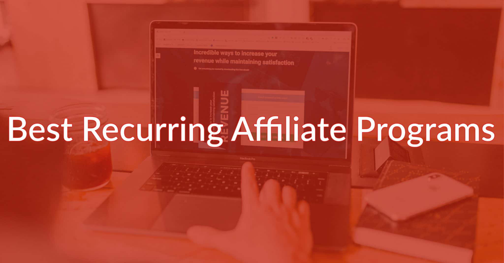 21 Best Recurring Affiliate Programs That You Can Promote