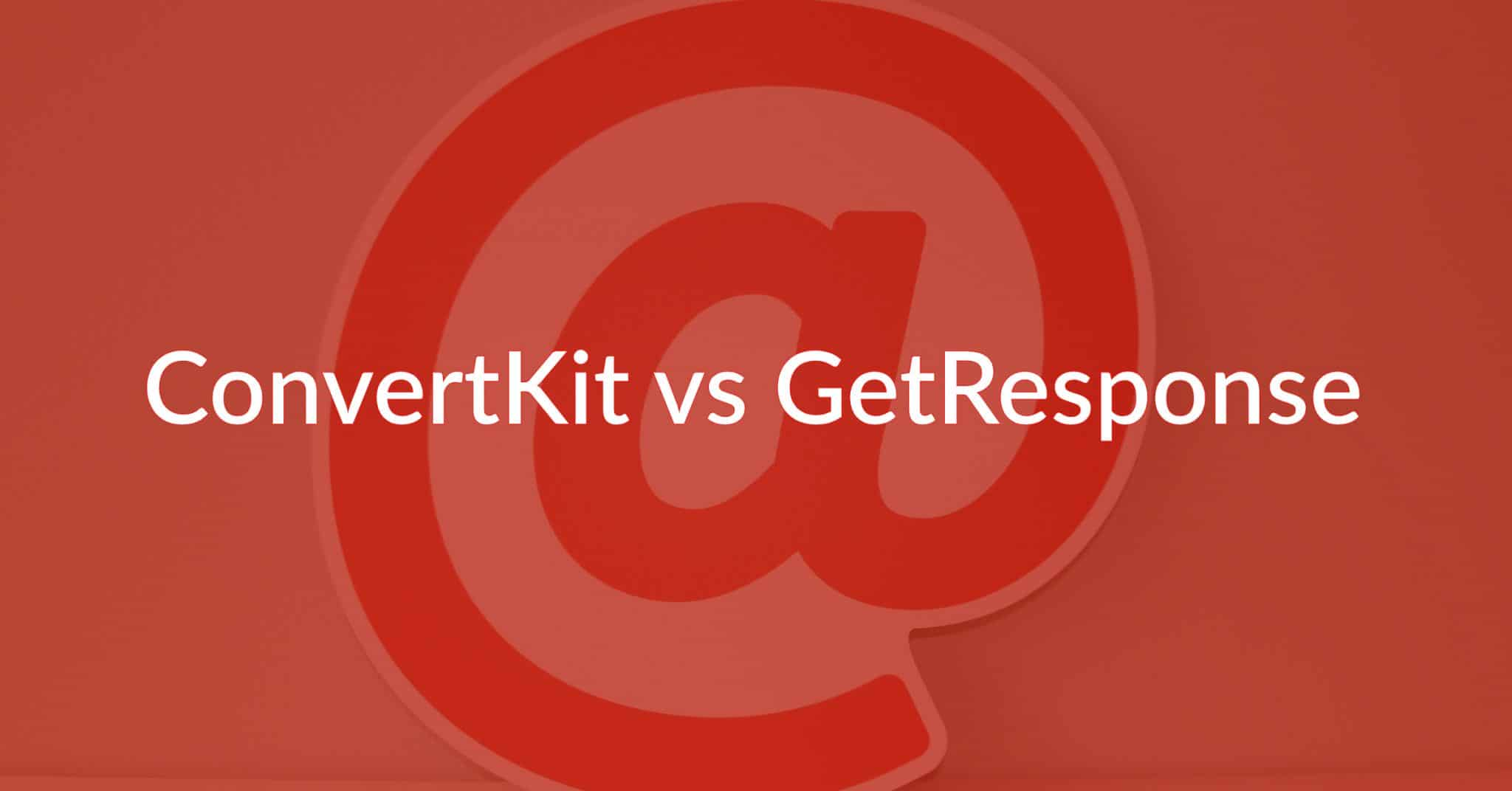 ConvertKit vs GetResponse (See Why I Was Forced To Switch!)
