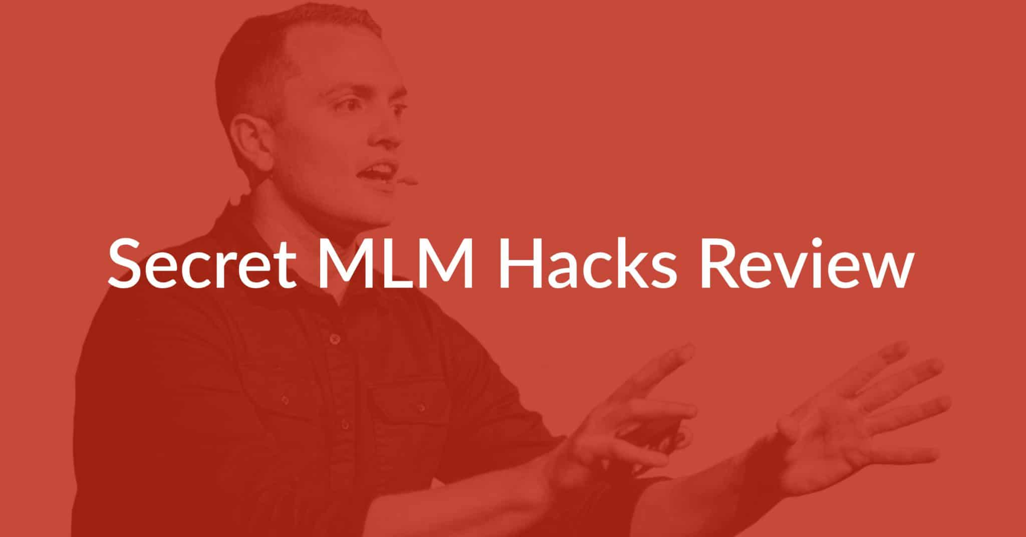 Secret MLM Hacks Review: Is Steve Larsen's Course Worth It?