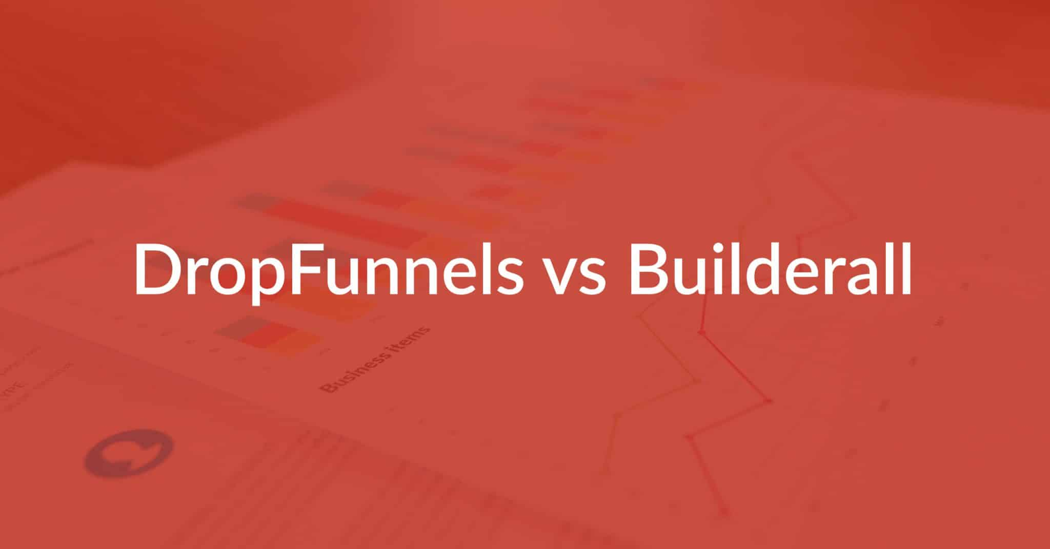 DropFunnels vs Builderall: Which Is Best For Your Business?
