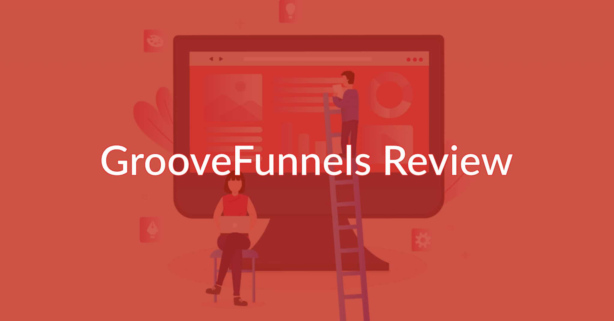 GrooveFunnels Review: Is This New Platform Worth Trying?