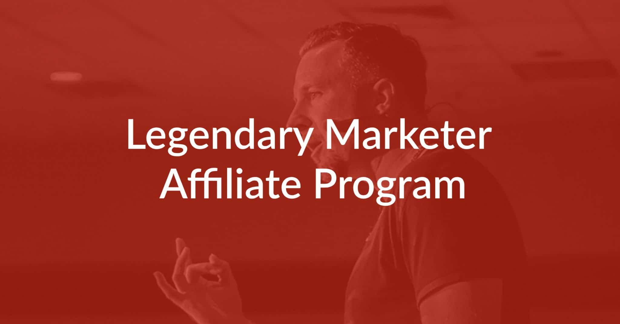 How To Promote The Legendary Marketer Affiliate Program