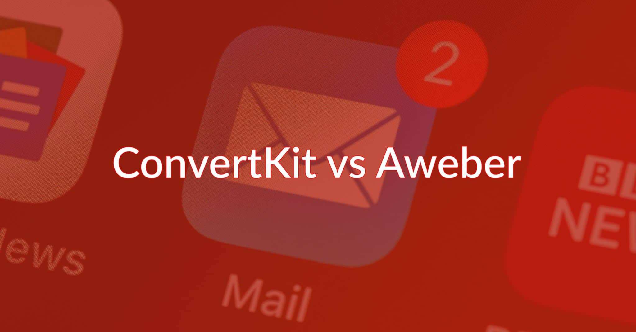 ConvertKit vs Aweber: Which Email Software Performs Best?