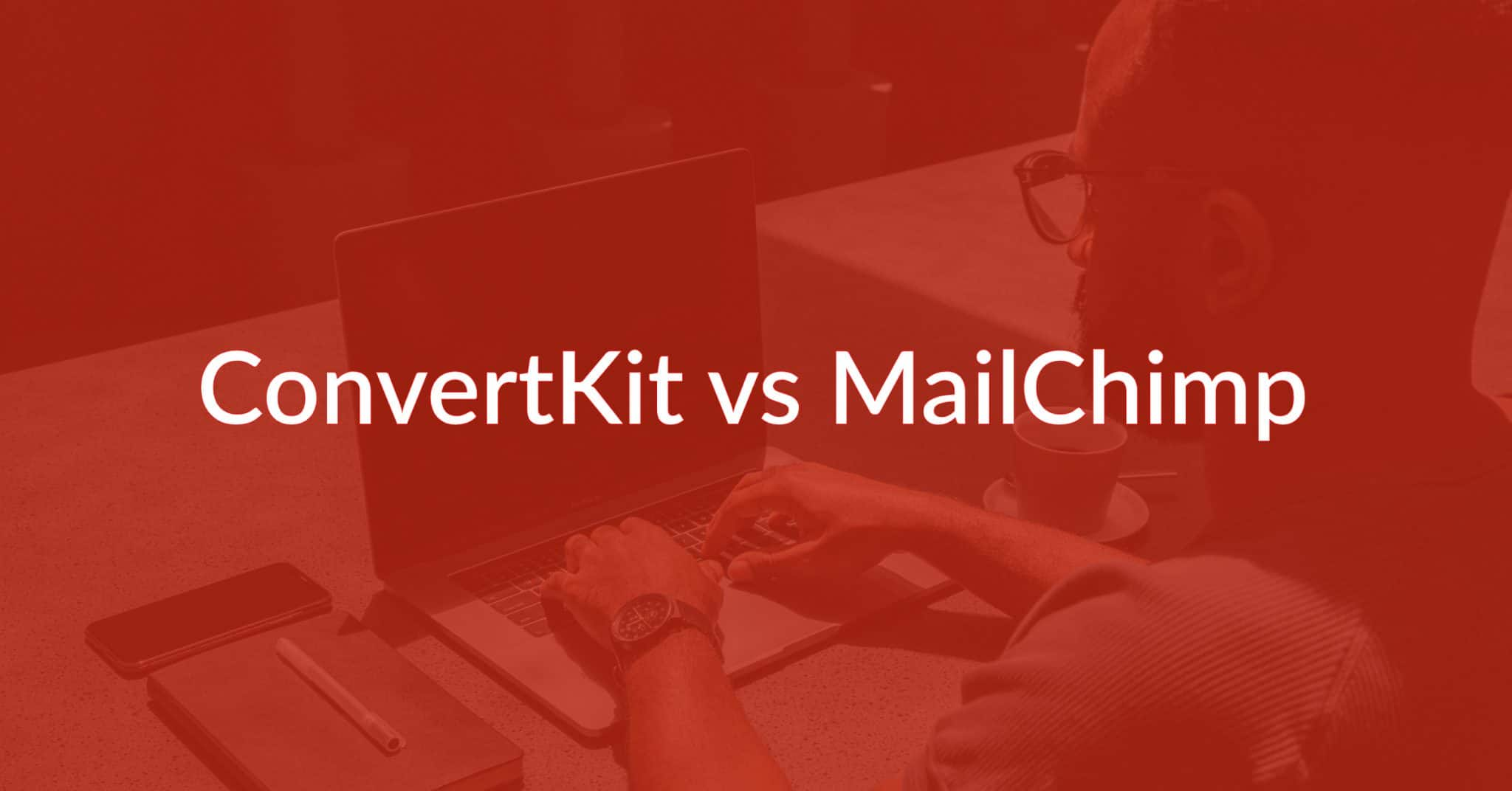ConvertKit vs MailChimp: There's One Clear Winner…