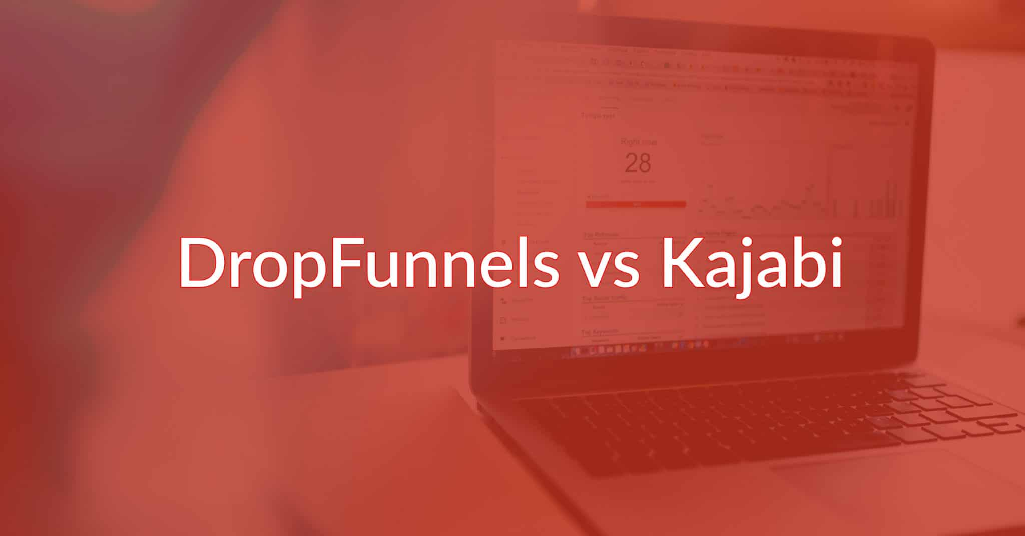 DropFunnels vs Kajabi: One Clear Winner, But Which Is It?