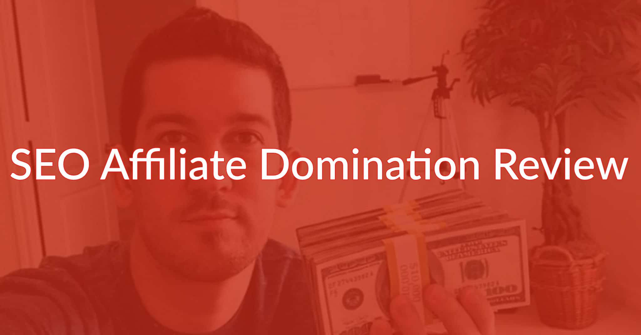 SEO Affiliate Domination Review: Is It Worth The Investment?