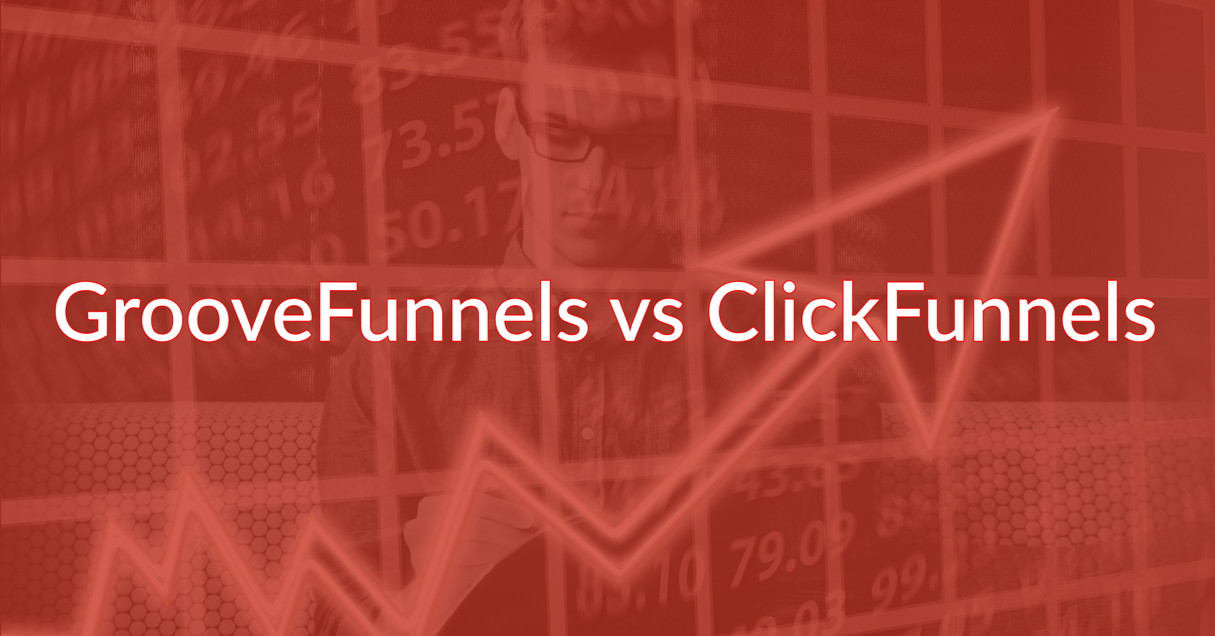 GrooveFunnels vs ClickFunnels: One Is The Definite Winner!